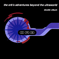 Orb - Adventures Beyond the Ultraworld - обложка