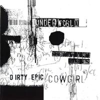 Underworld - Dirty Epic+Cowgirl - обложка