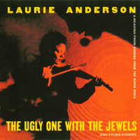 Laurie Anderson - The Ugly One With The Jewels And Other Stories - обложка