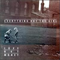 Everything But The Girl - Love Not Money - обложка