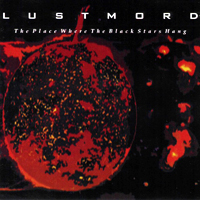 Lustmord - The Place Where the Black Stars Hang - обложка
