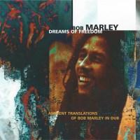 Bob Marley - Dreams Of Freedom - обложка